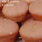 Mother's Day: Meyer Lemon Tea Cakes